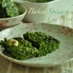 spinach baked 150x150 Palak Chicken Quesadilla Mexico meets India