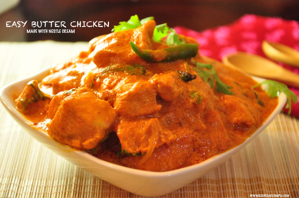 easy butter chicken with nestle cream recipes r simple