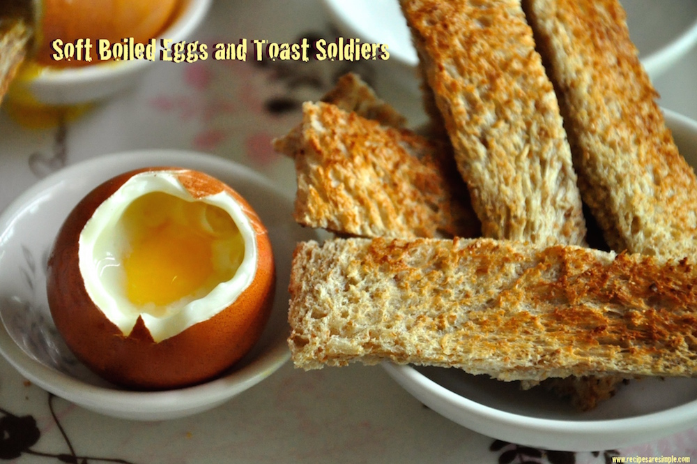 Soft Boiled Eggs and Toast Soldiers Soft Boiled Eggs and Toast Soldiers
